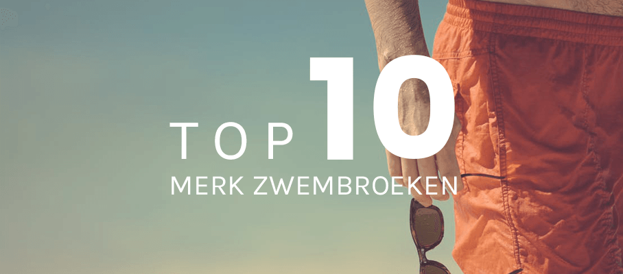 Top 10 merk zwembroeken heren